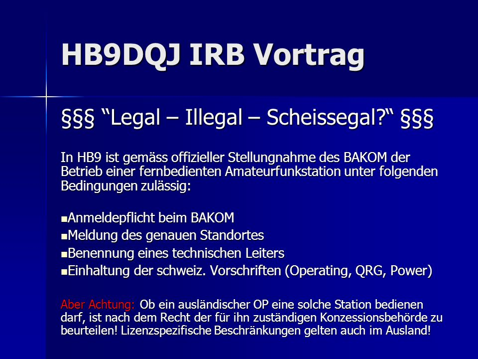 HB9DQJ IRB Vortrag §§§ Legal – Illegal – Scheissegal §§§