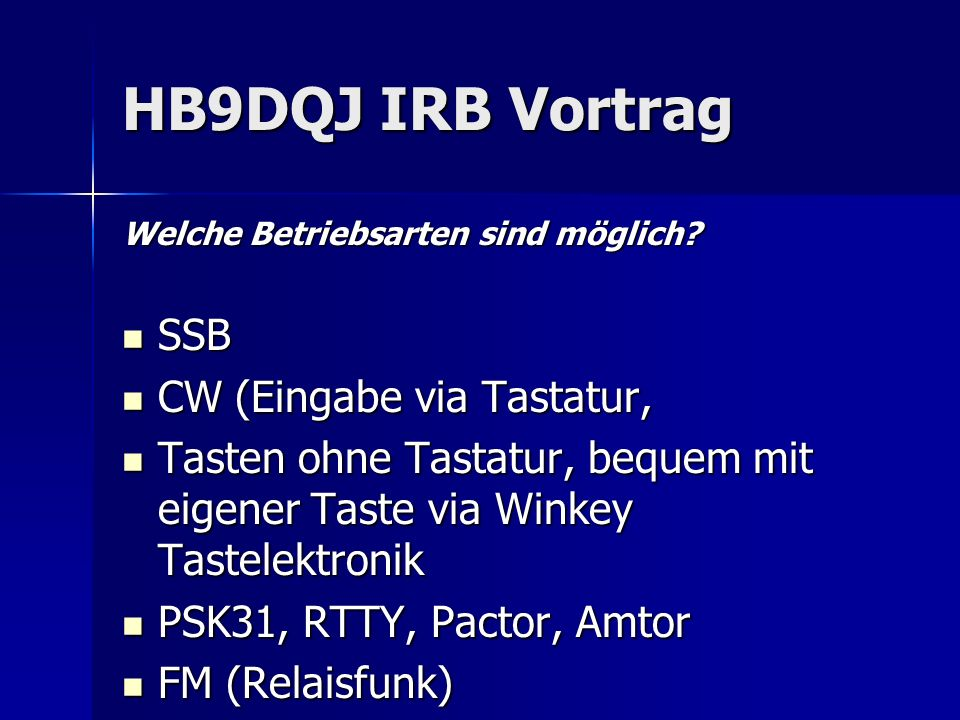 HB9DQJ IRB Vortrag SSB CW (Eingabe via Tastatur,