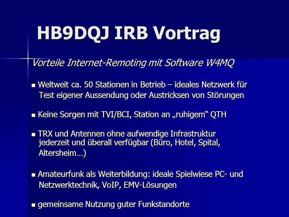 HB9DQJ IRB Vortrag Vorteile Internet-Remoting mit Software W4MQ
