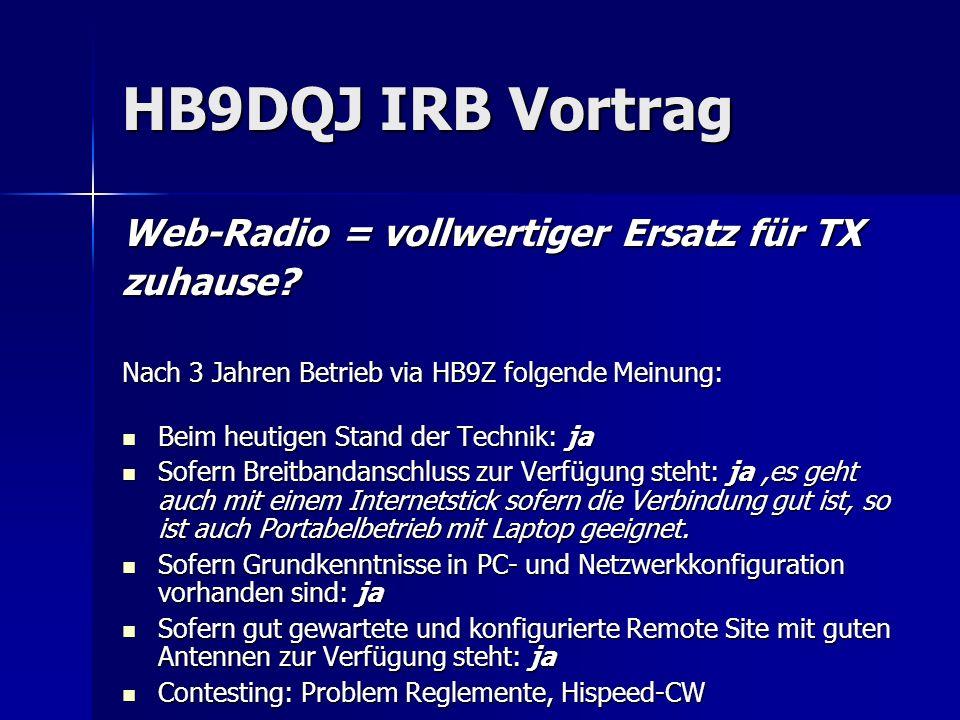 HB9DQJ IRB Vortrag Web-Radio = vollwertiger Ersatz für TX zuhause