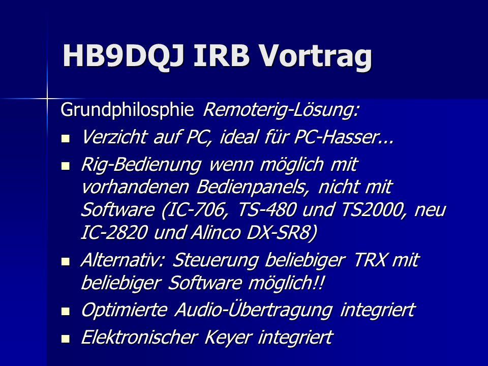 HB9DQJ IRB Vortrag Grundphilosphie Remoterig-Lösung: