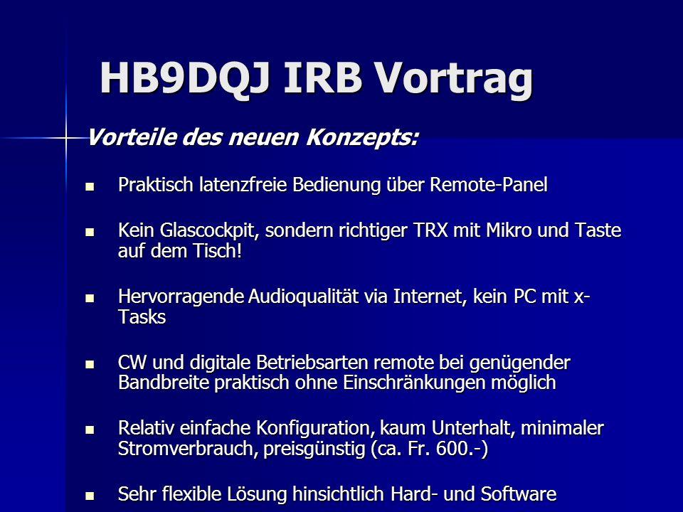 HB9DQJ IRB Vortrag Vorteile des neuen Konzepts: