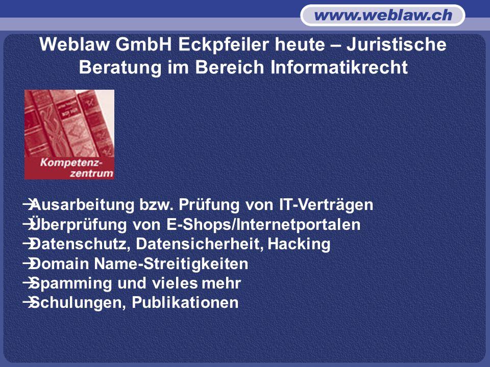 Weblaw GmbH Eckpfeiler heute – Juristische Beratung im Bereich Informatikrecht