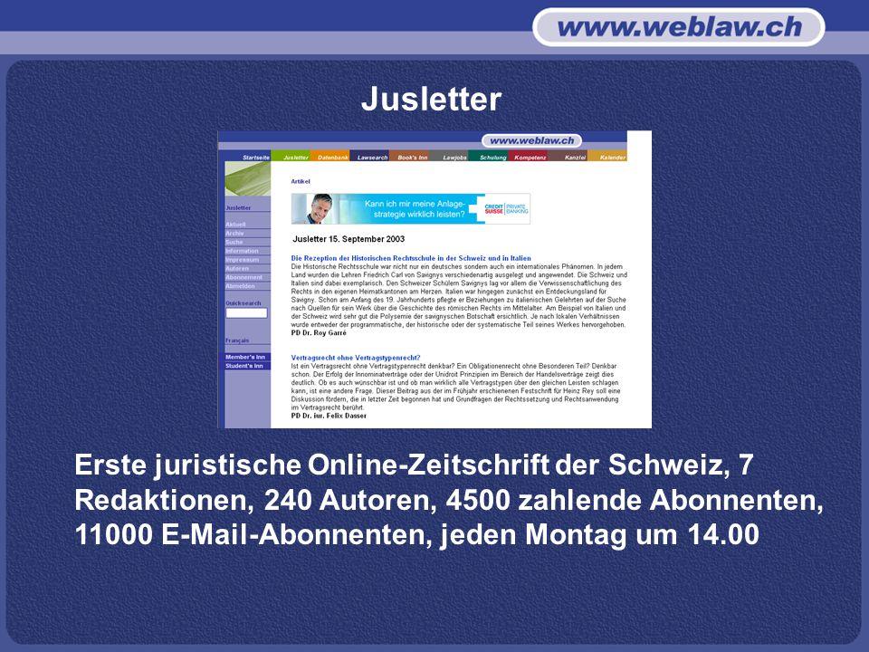 Jusletter jeden Montag um 14.00 Uhr. Qualität. juristische Aktualität. Schwerpunkt Schweizer Recht.