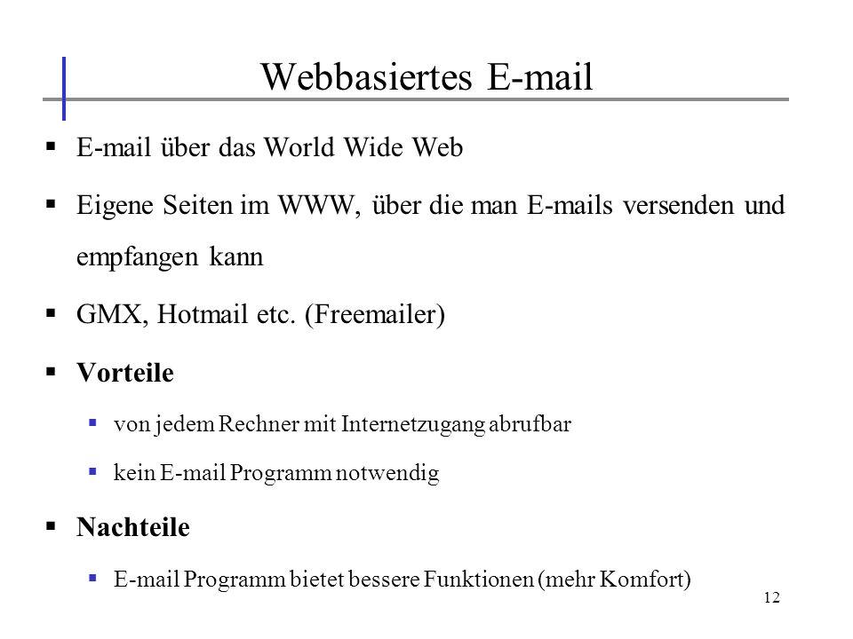 Webbasiertes E-mail E-mail über das World Wide Web