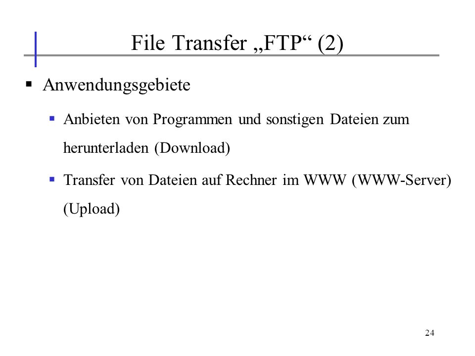 "File Transfer ""FTP (2) Anwendungsgebiete"