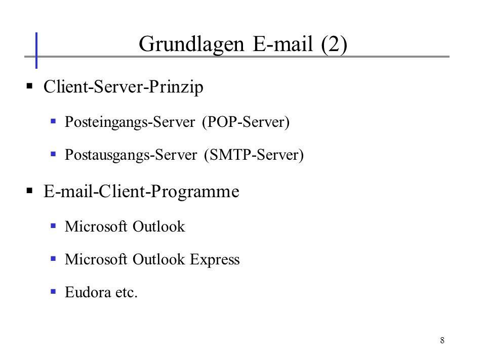 Grundlagen E-mail (2) Client-Server-Prinzip E-mail-Client-Programme