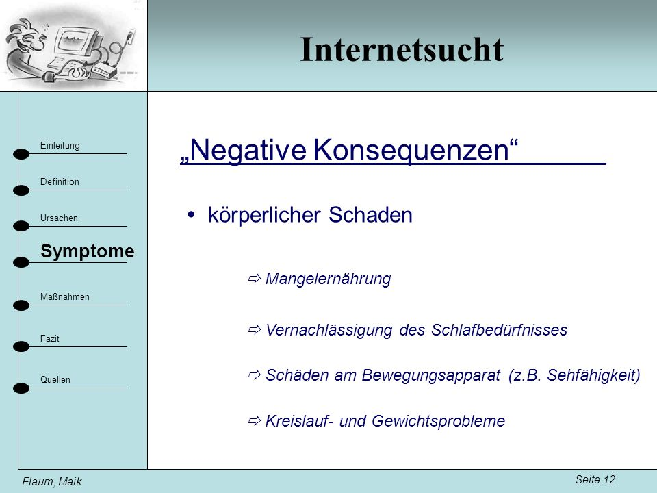 """Internetsucht """"Negative Konsequenzen  körperlicher Schaden Symptome"""