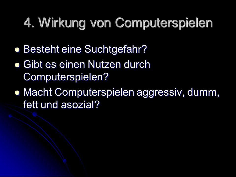 4. Wirkung von Computerspielen