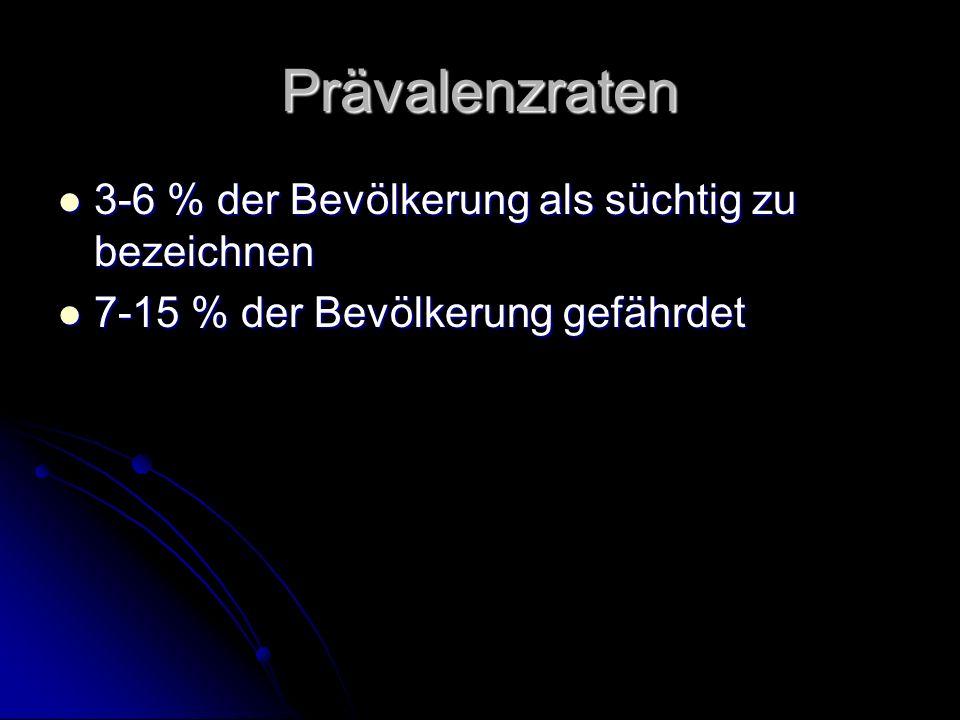Prävalenzraten 3-6 % der Bevölkerung als süchtig zu bezeichnen