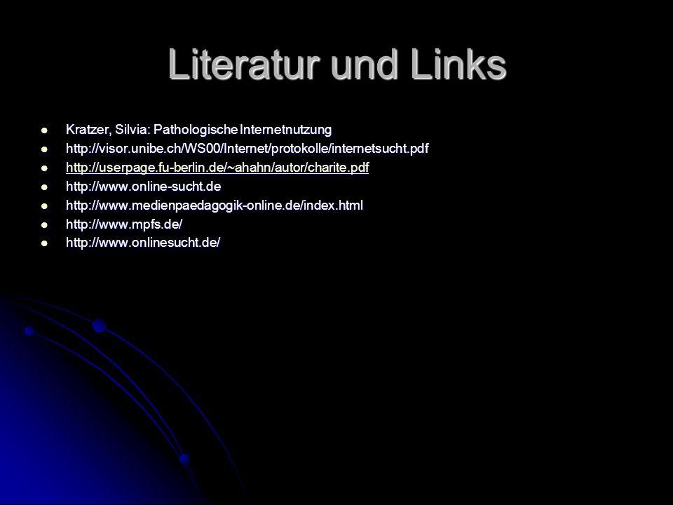Literatur und Links Kratzer, Silvia: Pathologische Internetnutzung