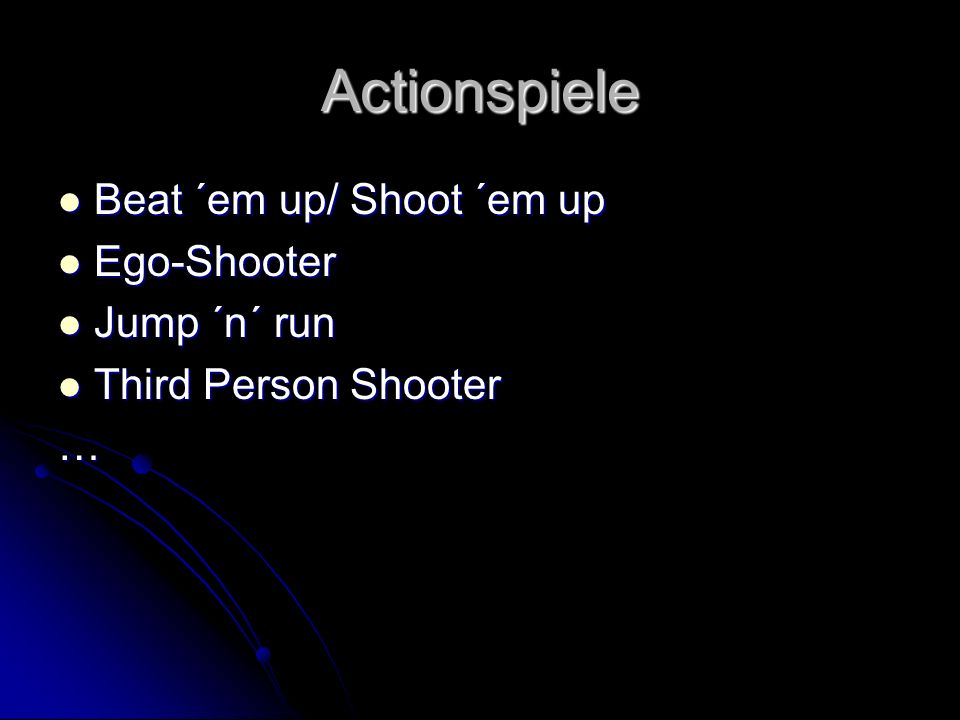 Actionspiele Beat ´em up/ Shoot ´em up Ego-Shooter Jump ´n´ run