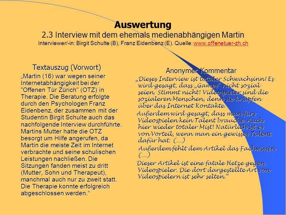 Auswertung 2.3 Interview mit dem ehemals medienabhängigen Martin Interviewer/-in: Birgit Schulte (B), Franz Eidenbenz (E). Quelle: www.offenetuer-zh.ch