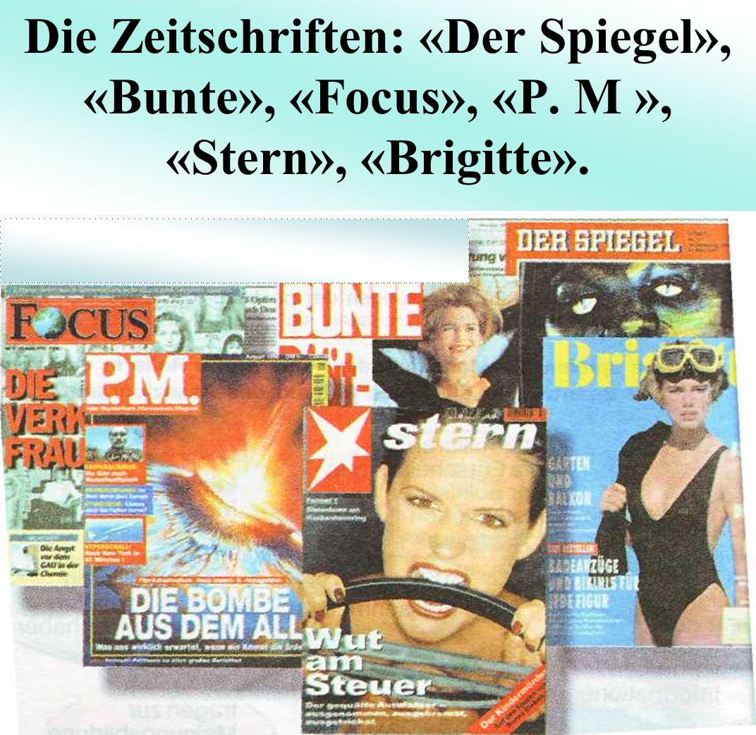 Die Zeitschriften: «Der Spiegel», «Bunte», «Focus», «P