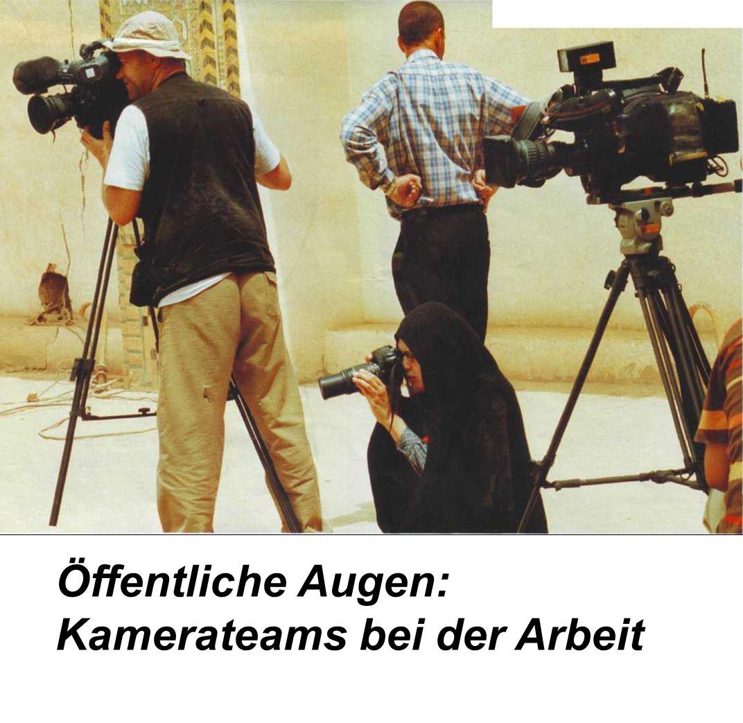 Öffentliche Augen: Kamerateams bei der Arbeit