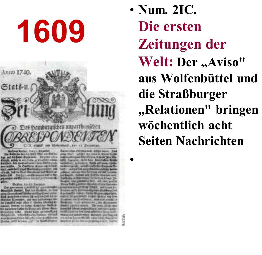 """Num. 2IC. Die ersten Zeitungen der Welt: Der """"Aviso aus Wolfenbüttel und die Straßburger """"Relationen bringen wöchentlich acht Seiten Nachrichten"""