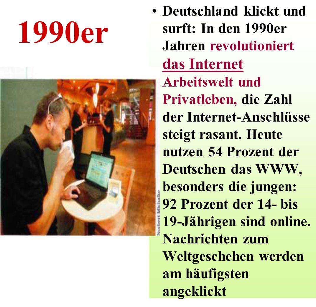 Deutschland klickt und surft: In den 1990er Jahren revolutioniert das Internet Arbeitswelt und Privatleben, die Zahl der Internet-Anschlüsse steigt rasant. Heute nutzen 54 Prozent der Deutschen das WWW, besonders die jungen: 92 Prozent der 14- bis 19-Jährigen sind online. Nachrichten zum Weltgeschehen werden am häufigsten angeklickt