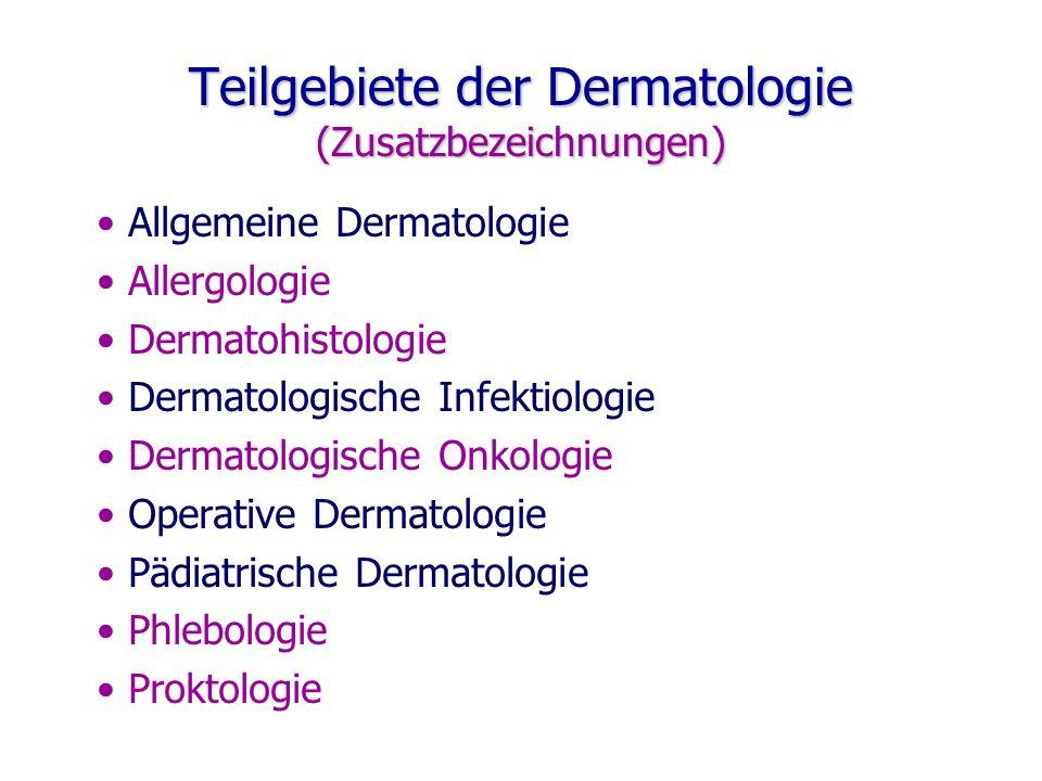 Teilgebiete der Dermatologie (Zusatzbezeichnungen)