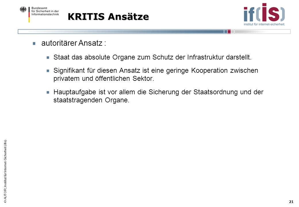 KRITIS Ansätze autoritärer Ansatz :