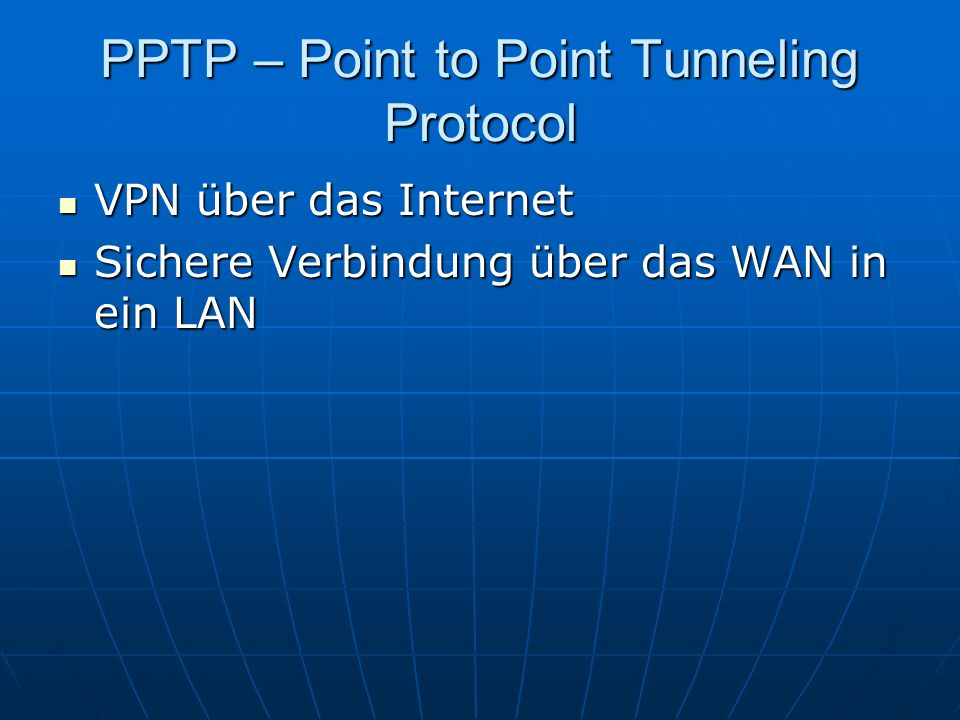 PPTP – Point to Point Tunneling Protocol