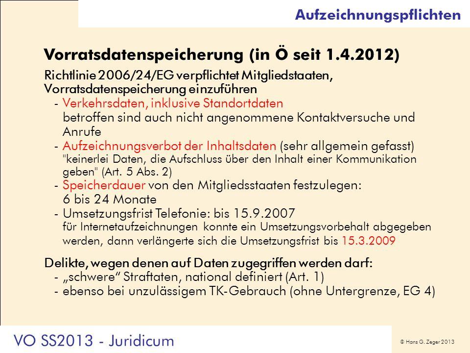 Vorratsdatenspeicherung (in Ö seit 1.4.2012)