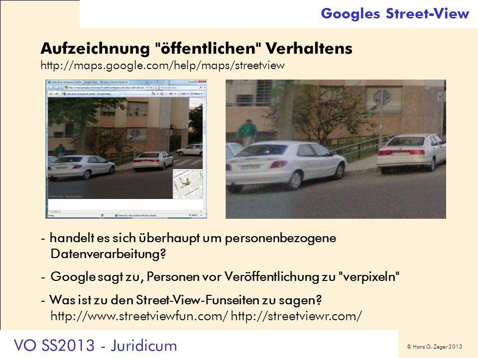 Googles Street-View Aufzeichnung öffentlichen Verhaltens http://maps.google.com/help/maps/streetview.