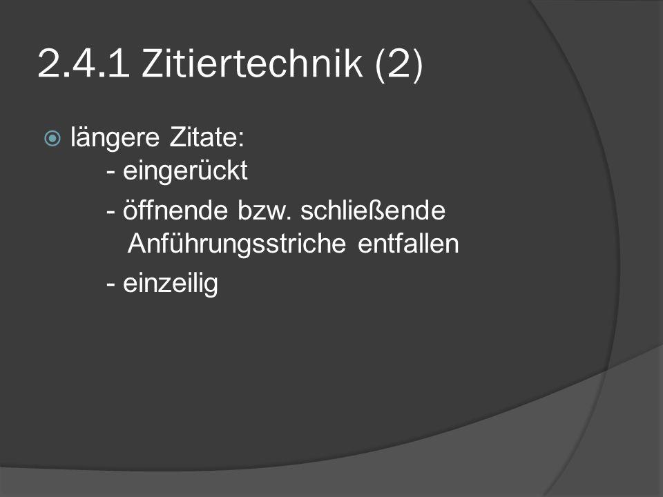 2.4.1 Zitiertechnik (2) längere Zitate: - eingerückt