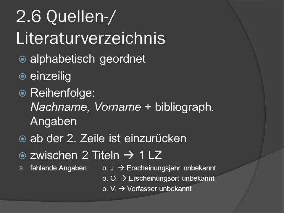 2.6 Quellen-/ Literaturverzeichnis