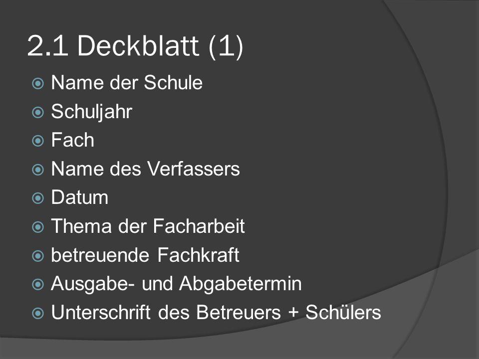 2.1 Deckblatt (1) Name der Schule Schuljahr Fach Name des Verfassers