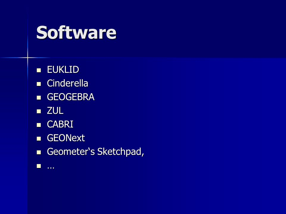 Software EUKLID Cinderella GEOGEBRA ZUL CABRI GEONext