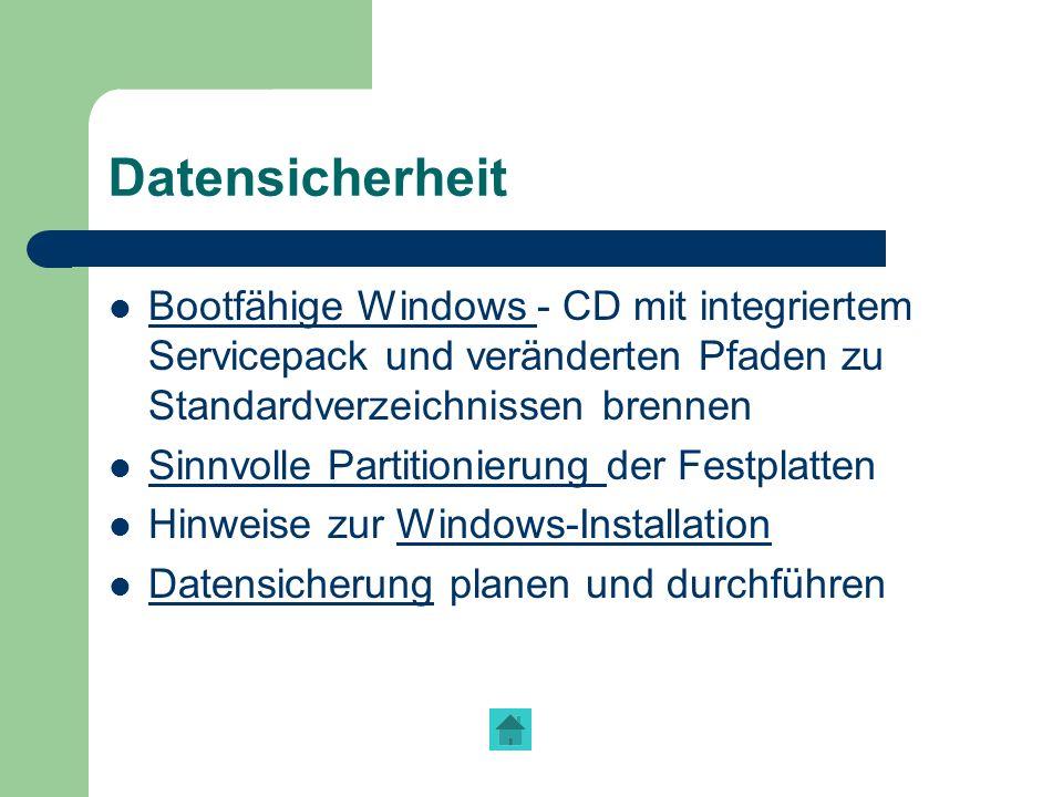 Datensicherheit Bootfähige Windows - CD mit integriertem Servicepack und veränderten Pfaden zu Standardverzeichnissen brennen.