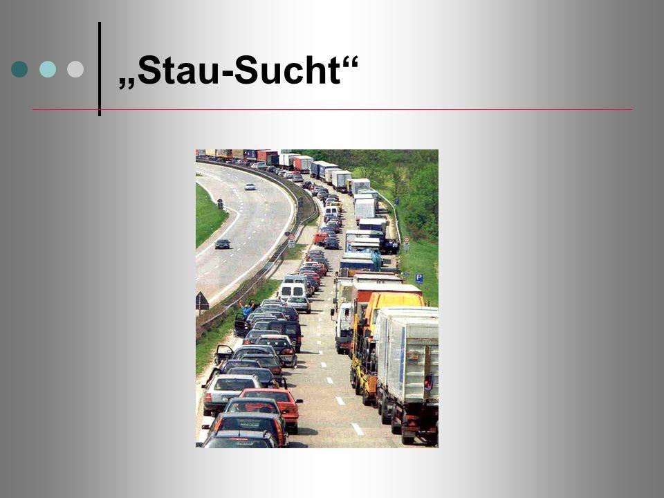 """""""Stau-Sucht Stausucht"""