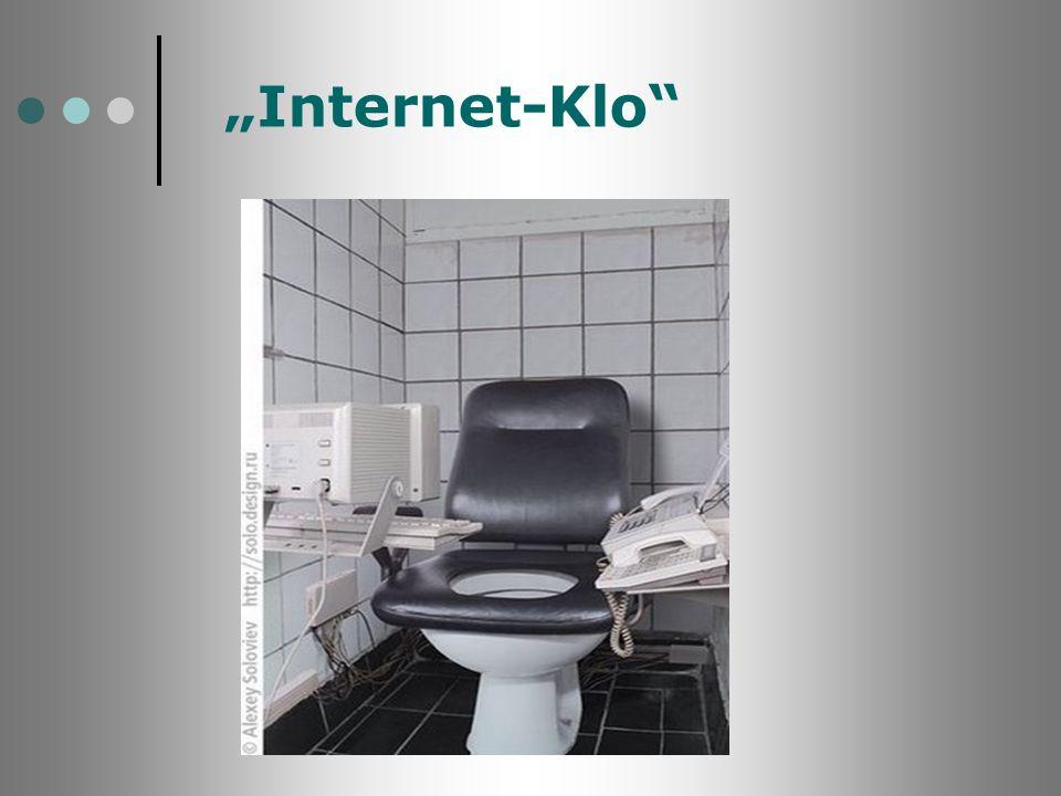 """""""Internet-Klo Es soll schon Pläne von Microsoft geben, eine mobiles Internetklo auf den Markt zu bringen."""