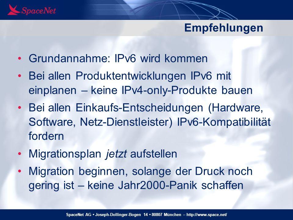 Empfehlungen Grundannahme: IPv6 wird kommen. Bei allen Produktentwicklungen IPv6 mit einplanen – keine IPv4-only-Produkte bauen.