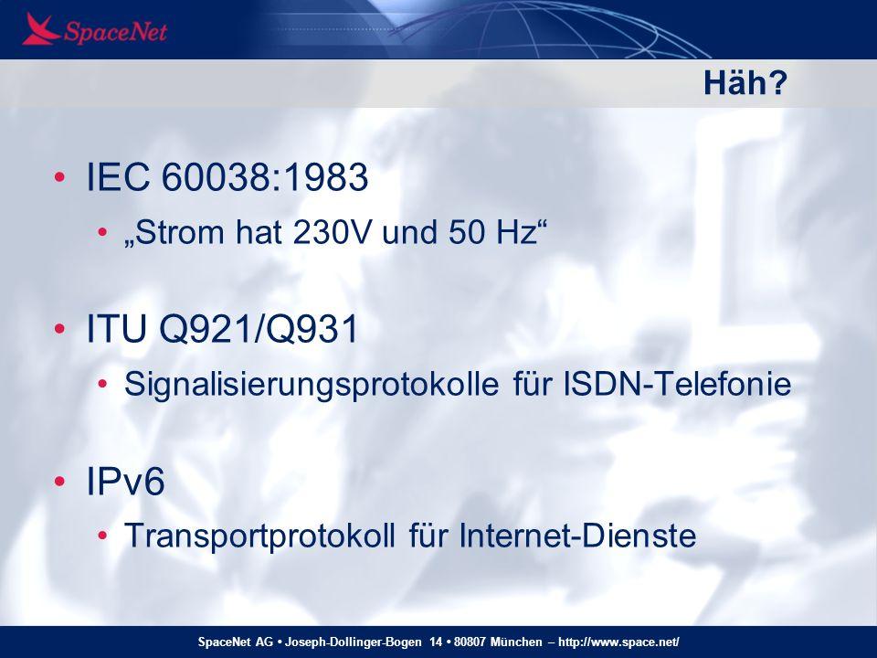 "IEC 60038:1983 ITU Q921/Q931 IPv6 Häh ""Strom hat 230V und 50 Hz"