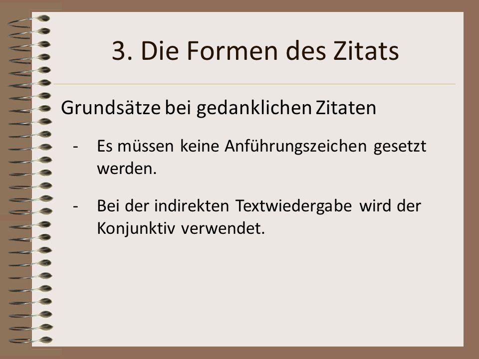 3. Die Formen des Zitats Grundsätze bei gedanklichen Zitaten