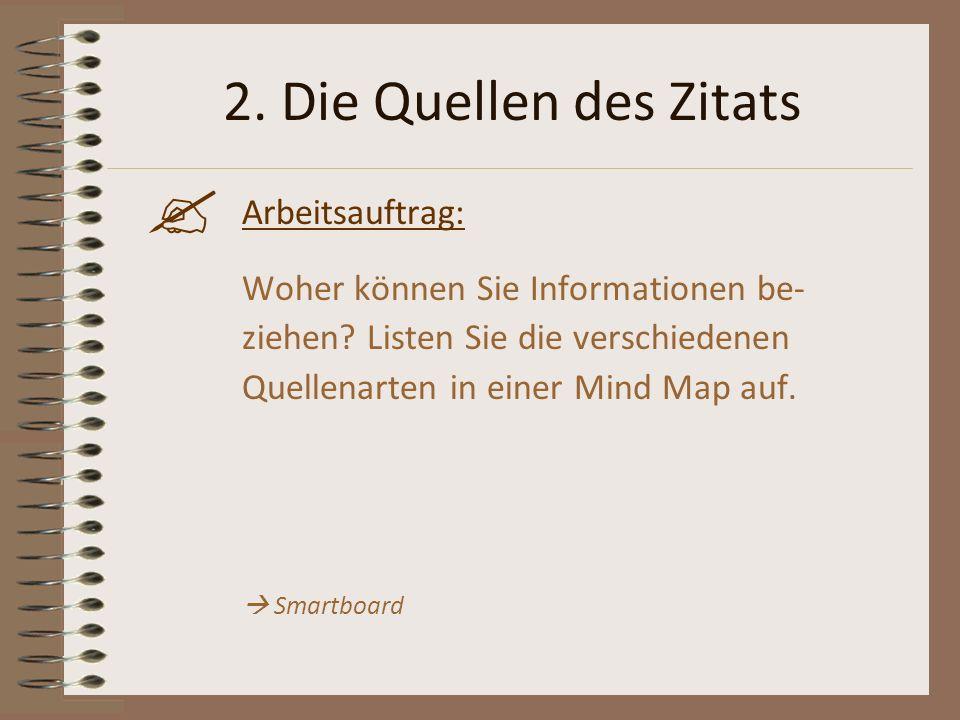 2. Die Quellen des Zitats Arbeitsauftrag: