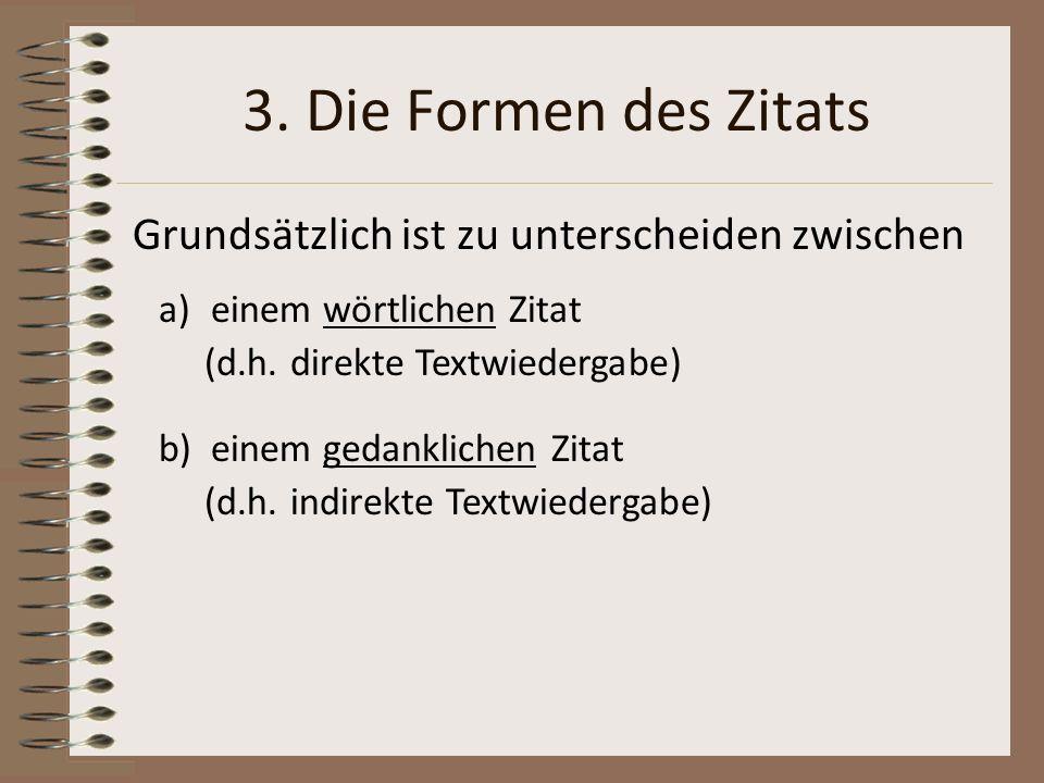 3. Die Formen des Zitats Grundsätzlich ist zu unterscheiden zwischen