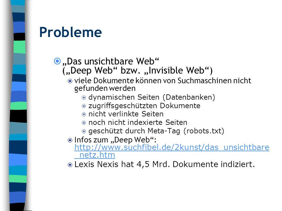 "Probleme ""Das unsichtbare Web (""Deep Web bzw. ""Invisible Web )"