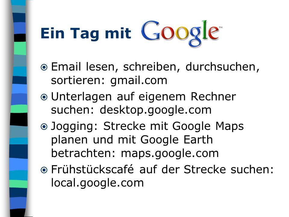 Ein Tag mit Email lesen, schreiben, durchsuchen, sortieren: gmail.com