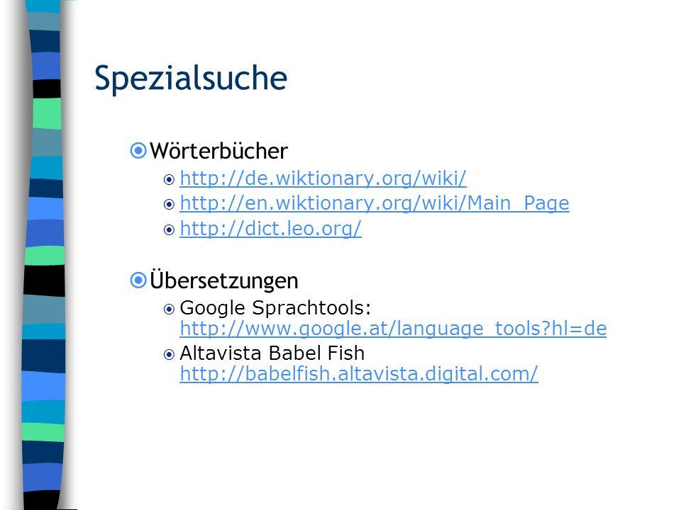 Spezialsuche Wörterbücher Übersetzungen http://de.wiktionary.org/wiki/