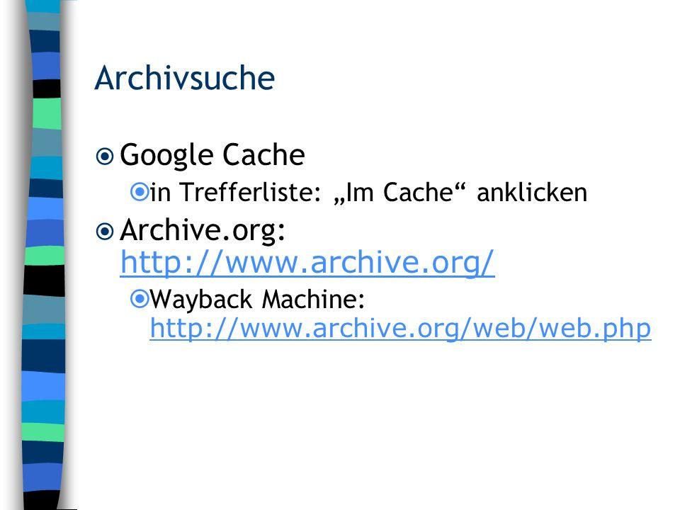 Archivsuche Google Cache Archive.org: http://www.archive.org/