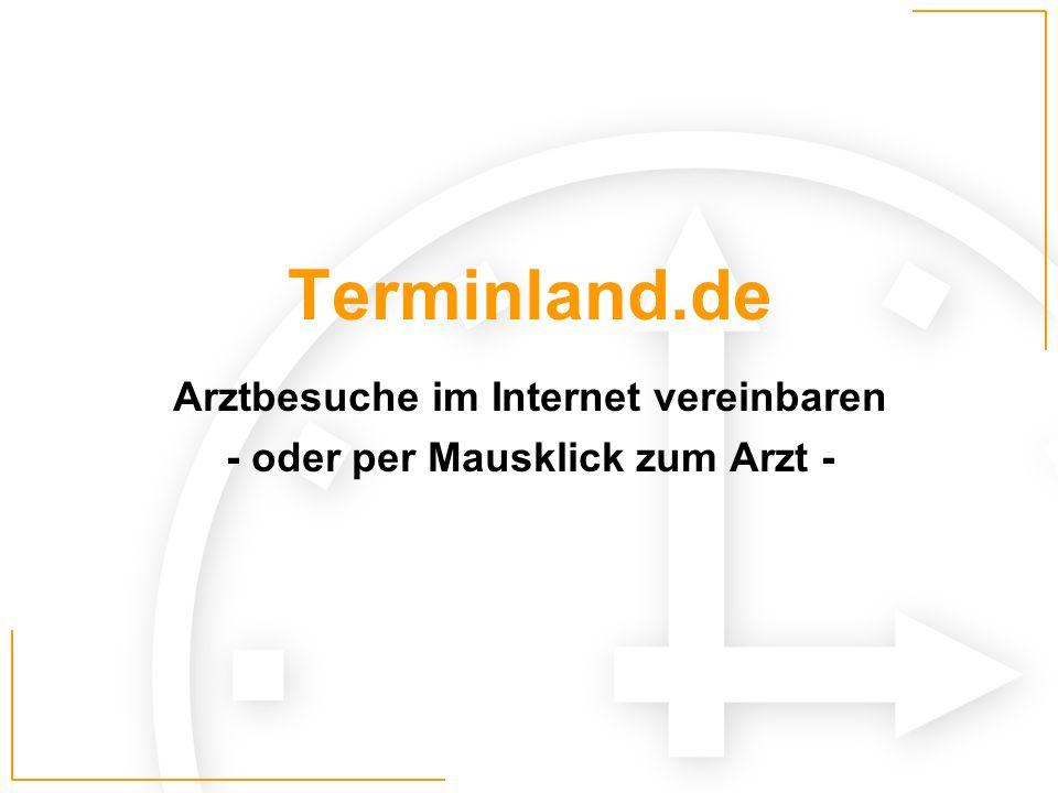 Terminland.de Arztbesuche im Internet vereinbaren - oder per Mausklick zum Arzt -