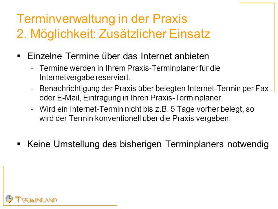 Terminverwaltung in der Praxis 2. Möglichkeit: Zusätzlicher Einsatz
