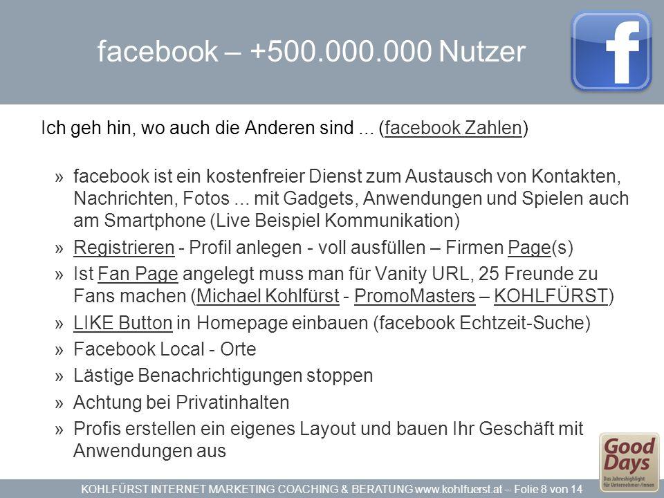 facebook – +500.000.000 Nutzer Ich geh hin, wo auch die Anderen sind ... (facebook Zahlen)