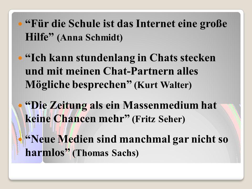 Für die Schule ist das Internet eine große Hilfe (Anna Schmidt)