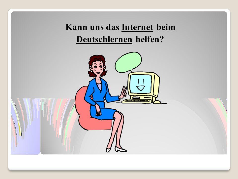 Kann uns das Internet beim Deutschlernen helfen