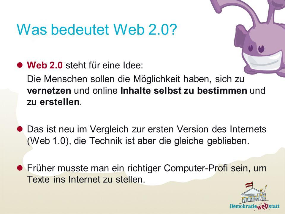 Was bedeutet Web 2.0 Web 2.0 steht für eine Idee: