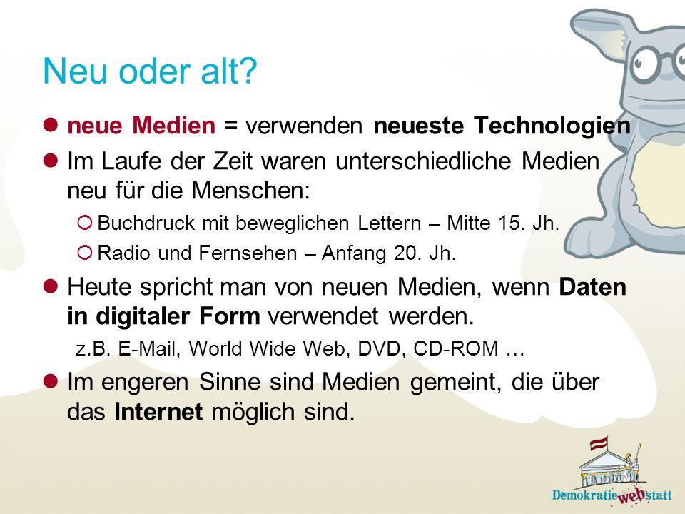 Neu oder alt neue Medien = verwenden neueste Technologien
