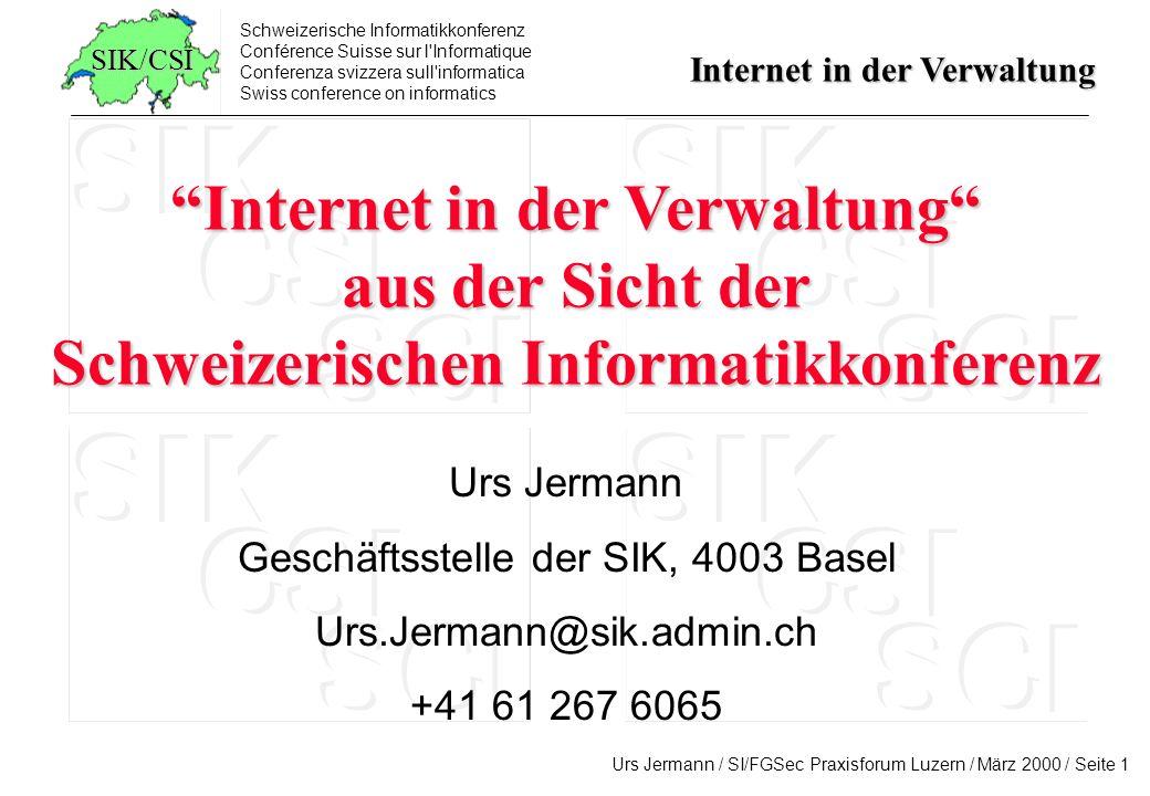 Internet in der Verwaltung Schweizerischen Informatikkonferenz